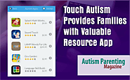 Touch Autism Provides Families with Valuable Resource App - Autism Parenting Magazine