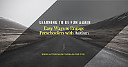 Learning to Be Fun Again - Easy Ways to Engage Preschoolers with Autism - Autism Parenting Magazine