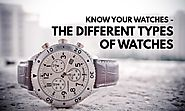 The Ultimate Compendium of Different Types of Watches - Infinity Timewatch