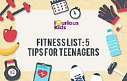 """Fitness List: Top 5 Tips for teenagers"" - iQuriousKids Blog"