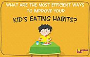 What are the 5 Ways to Improve Your Kid's Eating Habits? - iQuriousKids Blog