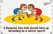 6 Reasons why kids should take up wrestling as a winter sport!