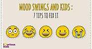 Mood Swings and Kids : 7 Tips to fix it