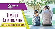 Tips for Getting Kids to Talk About Their Day - iQuriousKids Blog