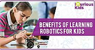 Benefits of learning Robotics for kids: iquriouskids