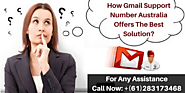 How Gmail Support Number Australia Offers The Best Solution?