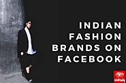 Top 10 Indian Fashion Brands On Facebook
