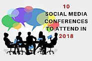 10 Major Social Media Conferences to Attend in 2018