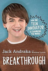 Breakthrough : how one teen innovator is changing the world