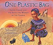 One plastic bag : Isatou Ceesay and the recycling women of the Gambia