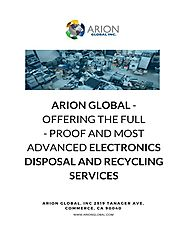 Arion Global - Offering the Full-Proof and Most Advanced Electronics Disposal and Recycling Services