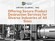 Secure Product Destruction Services for Diverse Industries |authorSTREAM