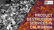 Product Destruction Services in California – To Ensure Unwanted Products Never Reach to the Marketplace in Any Way | ...