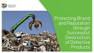Secure Product Destruction Service by Arion Global, Inc. - Protecting Brand and Reputation through Successful Destruc...