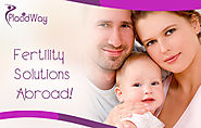 Fertility Treatment Information - Fertility Clinics Abroad
