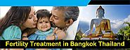 Fertility Treatment in Bangkok - IVF Thailand