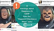 """Happiest Chewbacca Mom"" story: 8 learnings about Happiness & CEXP - Wow Now"