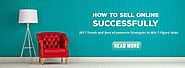 How to Sell Online Successfully: Win 7-Figure Sales in 2017