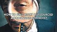 How to find right Outsourced Accounting Services for your Business needs?