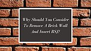 Why Should You Consider To Remove A Brick Wall And Insert RSJ?