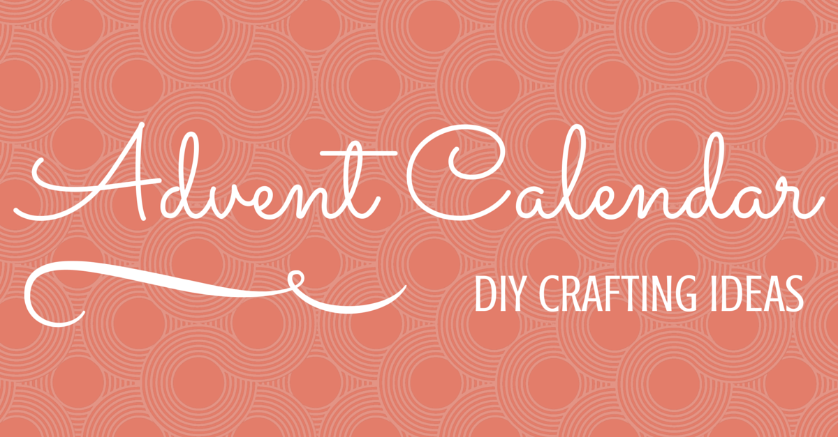 Headline for Advent Calendar Crafts You Can Make