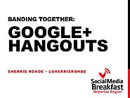 Banding Together: Google+ Hangouts #smbWR