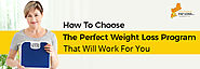 How To Choose The Perfect Weight Loss Program That Will Work For You