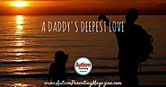 A Daddy's Deepest Love - Autism Parenting Magazine