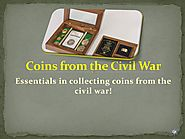 How to collect coins from the civil war?