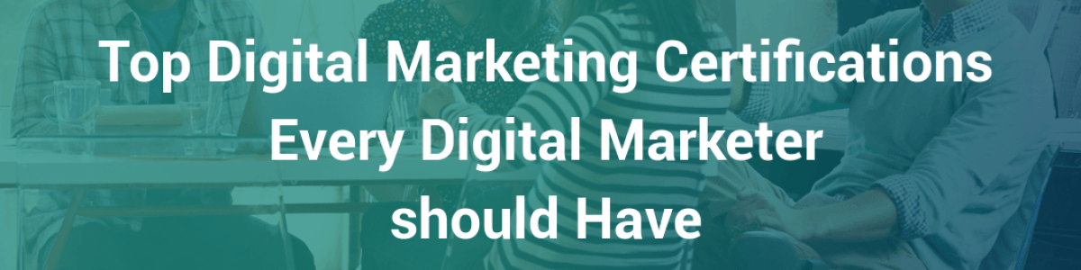 Headline for Top Digital Marketing Certifications for Every Digital Marketer