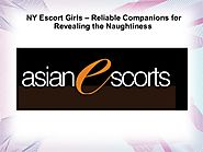 NY Escort Girls – Reliable Companions for Revealing the Naughtiness.