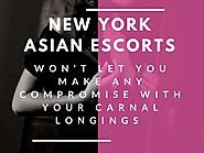 New York Asian Escorts - Won't Let You Make Any Compromise with Your Carnal Longings by New York Asian Escorts - issuu
