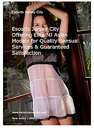 Escorts Jersey City - Offering Elite NJ Asian Models for Quality Sensual Services & Guaranteed Satisfaction