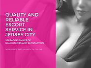 Quality and Reliable Escort Service in Jersey City – Spreading Smiles of Naughtiness and Satisfactio by njasianescort...