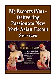 MyEscorts4You - Delivering Passionate New York Asian Escort Services