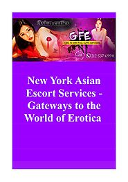 New York Asian Escort Services - Gateways to the World of Erotica.