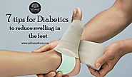 Website at http://mitvanastores.com/7-tips-for-diabetics-to-reduce-swelling-in-the-feet/