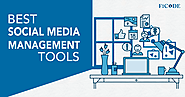 Top 6 Social Media Management Tools For Effective Results - Ficode