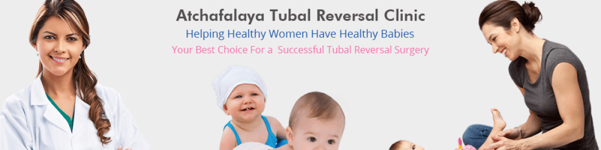 Headline for Tubal Reversal and Tubal Ligation Reversal Center in Louisiana, USA