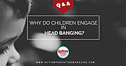 Q and A: Head Banging Solution - Autism Parenting Magazine