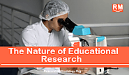 Nature of Educational Research & Nature of Research