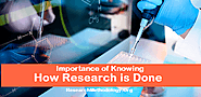 Importance of Knowing How Research is Done - Research Methodology