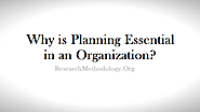 Why is Planning Essential in an Organization? Give Reasons !