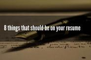 8 things that should be on your resume