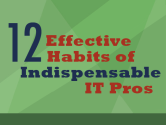 12 effective habits of indispensable IT pros