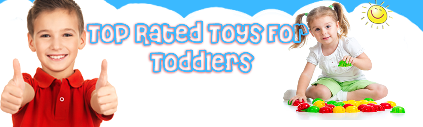 Headline for Top Rated Toys for Toddlers Reviews