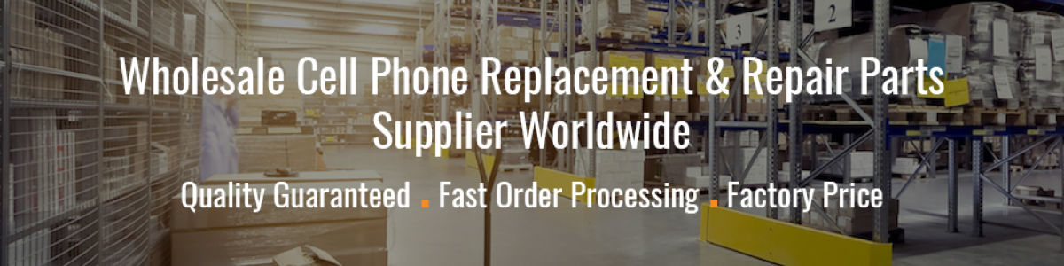 Headline for Wholesale Cell Phone Repair & Replacement Parts Supplier