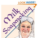 Milk Soapmaking: The Smart and Simple Guide to Making Lovely Milk Soap from Scratch with Cow Milk, Goat Milk,