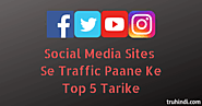 Social Media Sites Se Traffic Pane Ke Top 5 Tarike