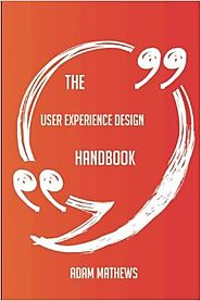 The User Experience Design Handbook (2016)